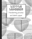 Little Learners Handwriting Practice and Sketch Paper
