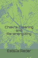 Chakra Clearing and Re Energizing