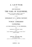 A letter on the    desirability of a better provision of public librairies in the british empire and more especially in the metropolis