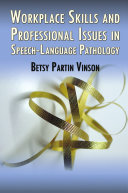 Workplace Skills and Professional Issues in Speech Language Pathology