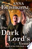 Sword of the Gods  The Dark Lord s Vessel