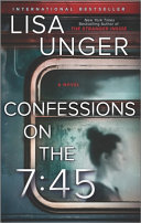 Confessions on the 7 45  A Novel