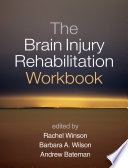 The Brain Injury Rehabilitation Workbook Book PDF
