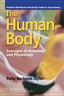 Student Notebook and Study Guide to Accompany The Human Body