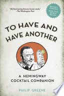 To Have And Have Another Revised Edition