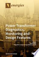 Power Transformer Diagnostics  Monitoring and Design Features