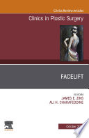 Facelift  An Issue of Clinics in Plastic Surgery Book