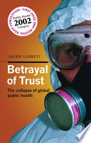 """""""Betrayal of Trust: The Collapse of Global Public Health"""" by Laurie Garrett"""