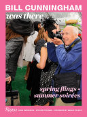 link to Bill Cunningham was there : spring flings + summer soire?es in the TCC library catalog