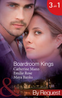 Boardroom Kings: Bossman's Baby Scandal (Kings of the Boardroom, Book 1) / Executive's Pregnancy Ultimatum (Kings of the Boardroom, Book 2) / Billionaire's Contract Engagement (Kings of the Boardroom, Book 3) (Mills & Boon By Request)