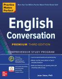 Practice Makes Perfect  English Conversation  Premium Third Edition