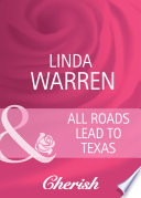 All Roads Lead to Texas  Mills   Boon Cherish   Home to Loveless County  Book 3