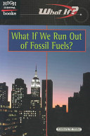 What If We Run Out of Fossil Fuels  Book