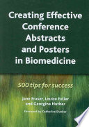Creating Effective Conference Abstracts and Posters in Biomedicine
