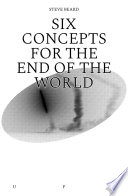 Six Concepts for the End of the World Book Online