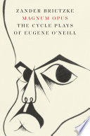 link to Magnum Opus : The Cycle Plays of Eugene O'Neill in the TCC library catalog