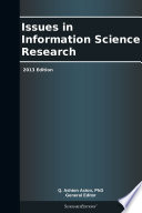 Issues in Information Science Research  2013 Edition Book