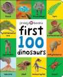 First 100  First 100 Dinosaurs