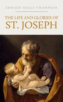 The Life and Glories of Saint Joseph Pdf/ePub eBook