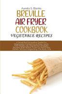 Breville Air Fryer Cookbook