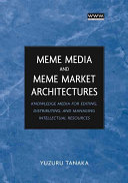 Meme Media and Meme Market Architectures