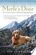 """Merle's Door: Lessons from a Freethinking Dog"" by Ted Kerasote"