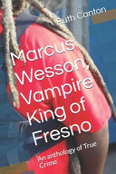 Marcus Wesson  Vampire King of Fresno