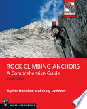 """Rock Climbing Anchors, 2nd Edition: A Comprehensive Guide"" by Topher Donahue, Craig Luebben"