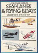The Illustrated History of Seaplanes and Flying Boats