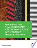 Reforming The Financing System For The Road Sector In The People S Republic Of China