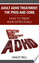 Adult ADHD Treatment  The Pros And Cons Book