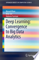Deep Learning  Convergence to Big Data Analytics Book