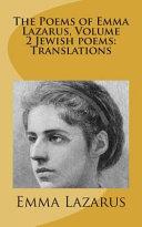 The Poems of Emma Lazarus  Volume 2 Jewish Poems
