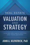 Pdf Real Estate Valuation and Strategy: A Guide for Family Offices and Their Advisors Telecharger