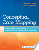 """Conceptual Care Mapping E-Book: Case Studies for Collaborative Practice"" by Barbara L. Yoost, Lynne R. Crawford"