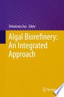 Algal Biorefinery: An Integrated Approach