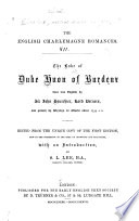 The English Charlemagne Romances  Huon de Bordeaux     The Boke of Duke Huon of Burdeux  done into English by Sir John Bourchier  lord Berners     ed  by S  L  Lee  1882 87
