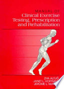 Manual of Clinical Exercise Testing, Prescription, and Rehabilitation