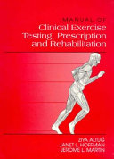 Manual of Clinical Exercise Testing  Prescription  and Rehabilitation Book