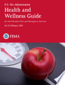 Health and Wellness Guide for the Volunteer Fire and Emergency Services (2009 Edition)