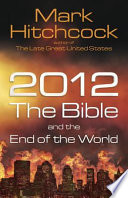 Read Online 2012, the Bible, and the End of the World For Free