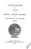 Catalogue of the Library of the Royal Asiatic Society of Great Britain and Ireland, 1893
