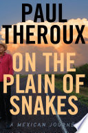 link to On the plain of snakes : a Mexican journey in the TCC library catalog