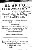 The Art of Stenography  or Short Writing  by spelling Characterie     The ninth edition  Whereunto is now adjoyned the Schoolemaster to the said art  etc