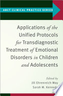 Applications of the Unified Protocols for Transdiagnostic Treatment of Emotional Disorders in Children and Adolescents