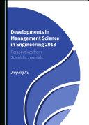 Developments in Management Science in Engineering 2018