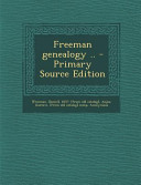 Freeman Genealogy . . - Primary Source Edition