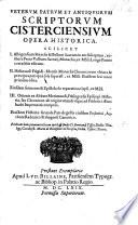 Veterum Patrum et antiquorum scriptorum Cisterciensium opera historica ... opera et studio D. Bertrandi Tissier