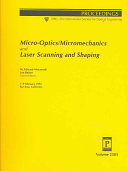 Micro-optics/micromechanics and Laser Scanning and Shaping