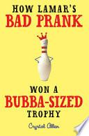 How Lamar S Bad Prank Won A Bubba Sized Trophy